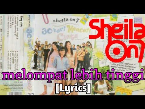 Sheila on7 melompat lebih tinggi [Lyrics]