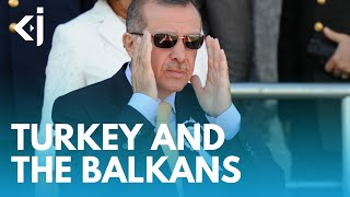 Does TURKEY really have NEO-OTTOMAN ambitions in the BALKANS? - KJ VIDS