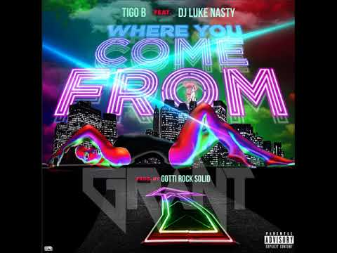 Tigo B ft DJ Luke Nasty - Where You Come From (DJ Grant Edit) 2018 Summer Anthem Alert!