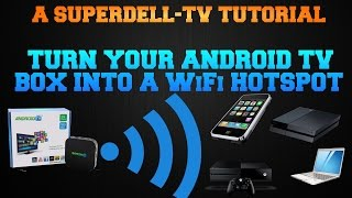 TURN YOUR ANDROID TV BOX INTO A WiFi HOTSPOT (No Root)