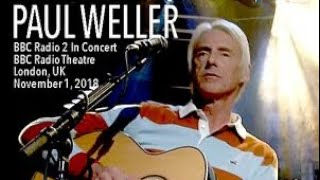 Paul Weller -The Soul Searchers - BBC In Concert True Meanings Live 2018 ★