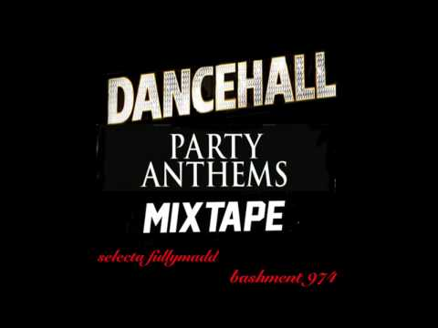 dancehall party anthems mixtape mixed by selecta fullymadd