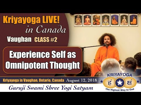 Experience Self as Omnipotent Thought [Vaughan CLASS #2] Kriyayoga LIVE in Canada (12-08-2018)