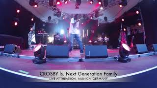 CROSBY & Next Generation Family | Nah switch | Live at Theatron, Munich