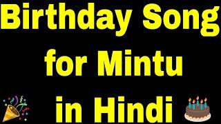 Birthday Song for mintu - Happy Birthday mintu Song