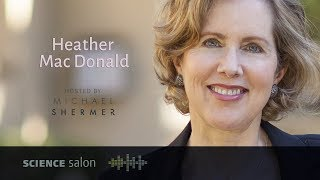 Heather Mac Donald — The Diversity Delusion (SCIENCE SALON # 39)