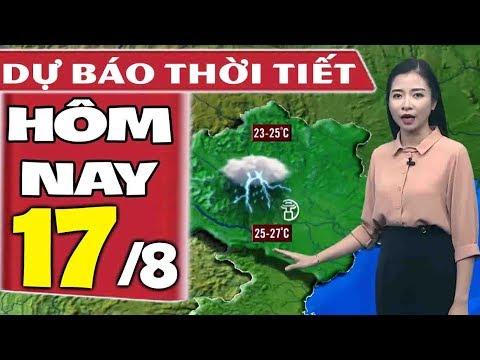 Dự báo thời tiết hôm nay mới nhất ngày 17/8 | Dự báo thời tiết 3 ngày tới