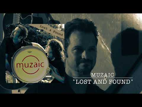Muzaic - Lost and Found (Music Video)