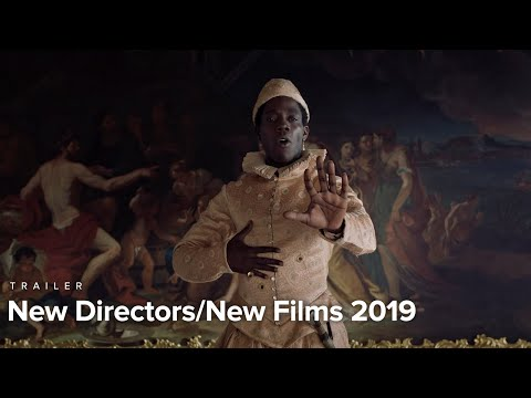 New Directors/New Films 2019 | Trailer | March 27-April 7