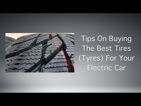 Tips On Buying The Best Tires (Tyres) For Your Electric Car