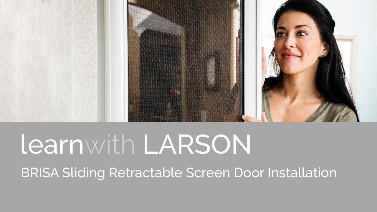 Larson Brisa Retractable Screen Sliding Door Installation Youtube