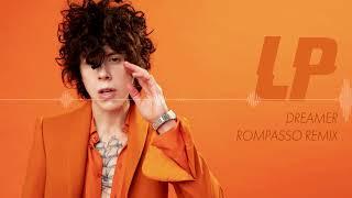 LP - Dreamer (Rompasso Remix)