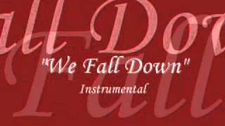 We Fall Down INSTRUMENTAL