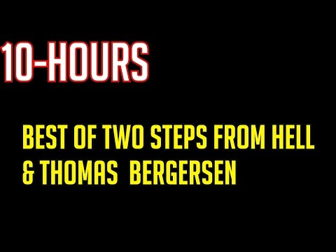 10-Hour Epic Music Mega Mix | Best of Two Steps From Hell an