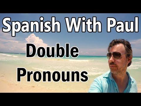 Double Object Pronouns In Spanish - 10 Min Spanish Power Shot!