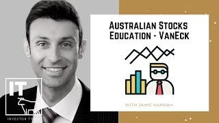 Australian Stocks Education - VanEck – Jamie Hannah