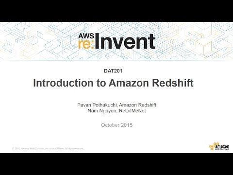 AWS re:Invent 2015 | (DAT201) Introduction to Amazon Redshift