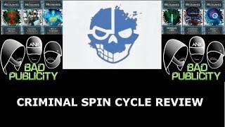 Criminal Spin Cycle Full Review - Bad Publicity