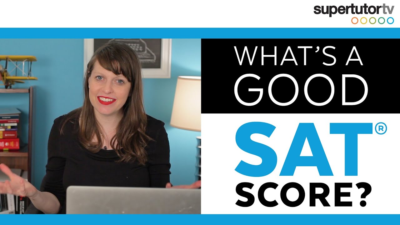 what s a good sat score tips from a perfect scoring tutor youtube