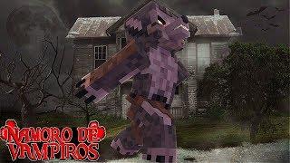 Minecraft: NAMORO DE VAMPIROS - O PAI DA MINHA NAMORADA É UM LOBISOMEM !!! #8