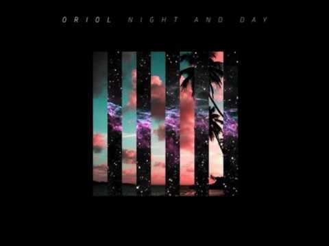 Oriol - Night & Day