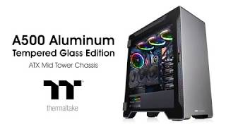 Thermaltake A500 Aluminum Tempered Glass Product Animation