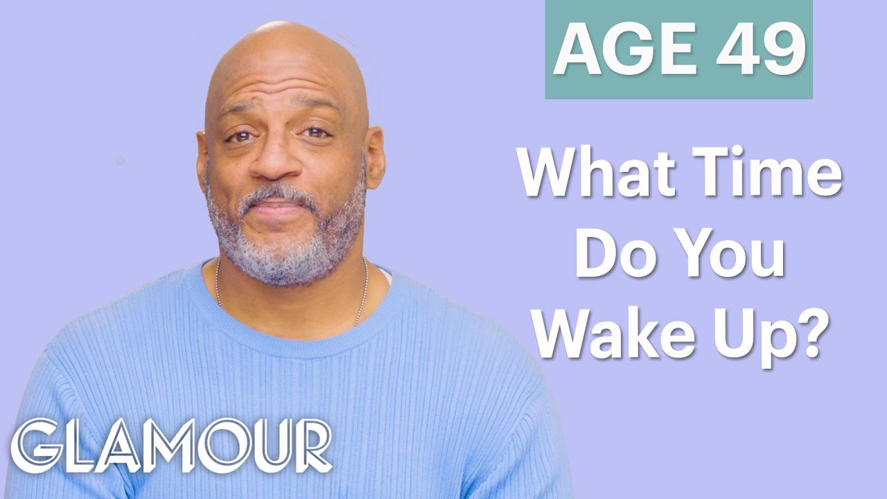 Men Ages 5-75: What Time Do You Wake Up? | Glamour
