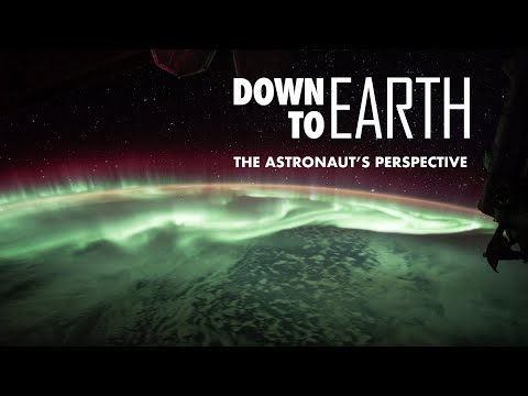 Down to Earth: The Astronaut's Perspective