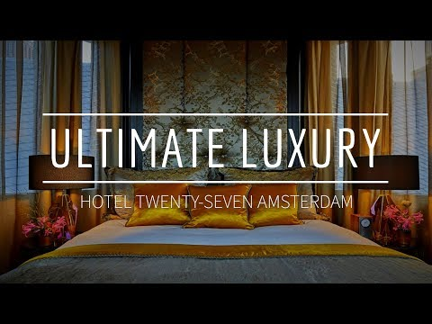 Hotel Twenty Seven | Luxury Boutique Hotel In Amsterdam | Tower Dream Suite Tour