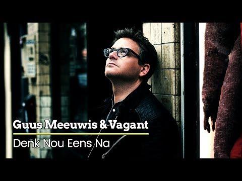 Guus Meeuwis & Vagant - Denk Nou Eens Na (Audio Only)