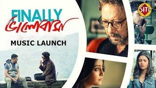 Finally ভালোবাসা | Music Launch | Raima Sen | Anirban  | Arjun | Sauraseni | Anjan Dutt | Neel