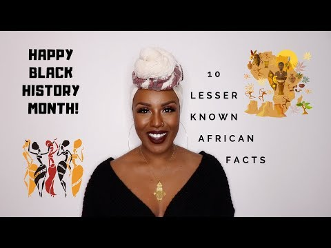 10 Black History Month Facts | AFRICAN EDITION!!! ✊🏿✊🏾✊🏽✊🏼