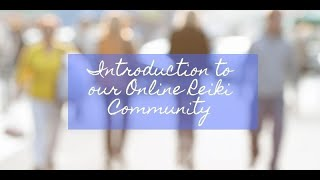 Introduction to our Reiki Community
