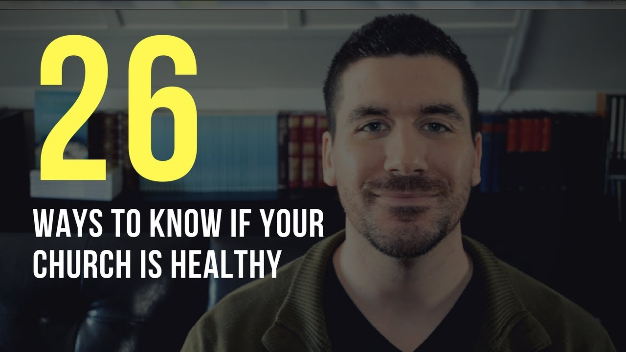 26 Signs of a Healthy Church: How to Know If Your Church Is Healthy and Biblical