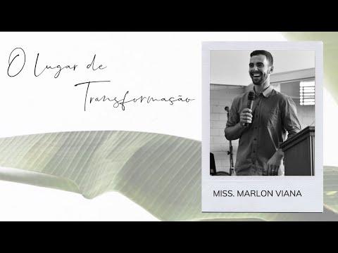 O Lugar De Transformação - Miss. Marlon Viana