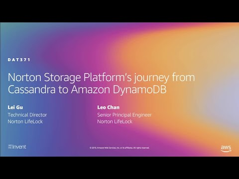 AWS re:Invent 2019: Norton Storage Platform's journey from Cassandra to Amazon DynamoDB (DAT371)