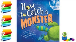 How to Catch a Monster - Kids Books Read Aloud