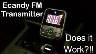 Does it Work? - Ecandy FM Transimter -