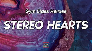 Gym Class Heroes - Stereo Hearts (Lyrics) | I take your hand and pull it closer to mine