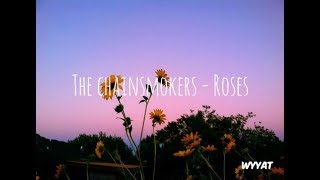 The chainsmokers - Roses ll Lyrics dan terjemhan indonesia