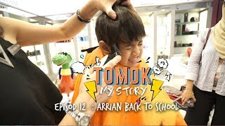 #TomokMystory EPISODE 12 :  Arrian back to school!