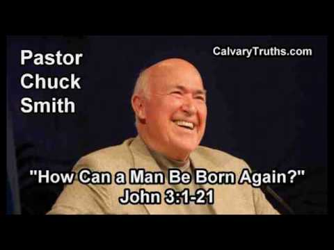 How Can a Man Be Born Again? John 3:1-21- Pastor Chuck Smith - Topical Bible Study