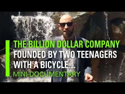 The Billion Dollar Company Founded By Two Teenagers With A Bicycle...