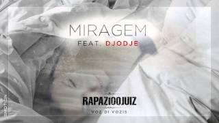 Rapaz100Juiz - Miragem (feat. Djodje)
