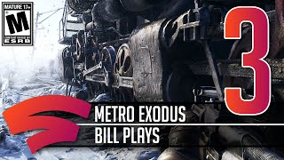 Metro Exodus - Part 3 - Let's Play Stadia Gameplay