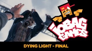 IOBAGG - Dying Light Final
