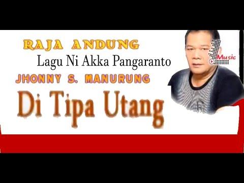 Di Tipa Utang - Jhony S. Manurung  - Andung Ni Napogos