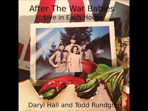 Daryl Hall and Todd Rundgren - After The War Babies (Live in Each House)