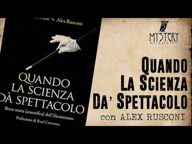 QUANDO LA SCIENZA DÀ SPETTACOLO con ALEX RUSCONI!
