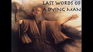 """Last Words of a Dying Man""- Part 1"